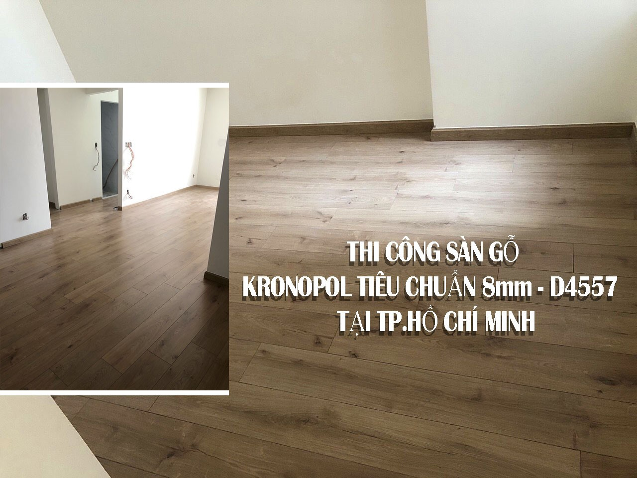 Thi công sàn gỗ Kronopol tiêu chuẩn 8mm - D4557 tại TP. Hồ Chí Minh