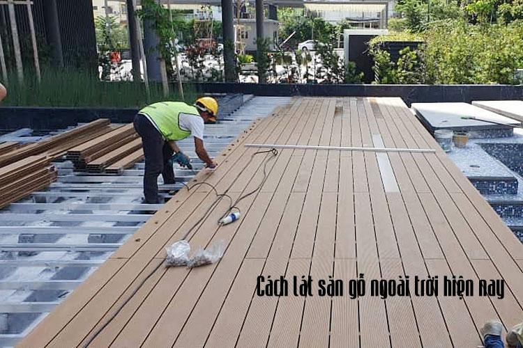 Cách lát sàn gỗ ngoài trời hiện nay