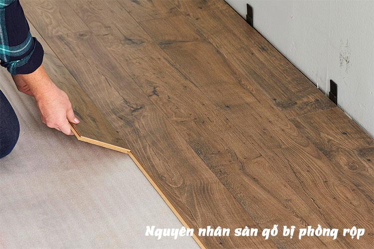Nguyên nhân sàn gỗ bị phồng rộp