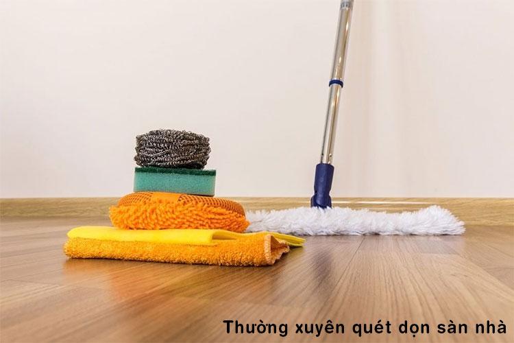 Thường xuyên quét dọn sàn nhà