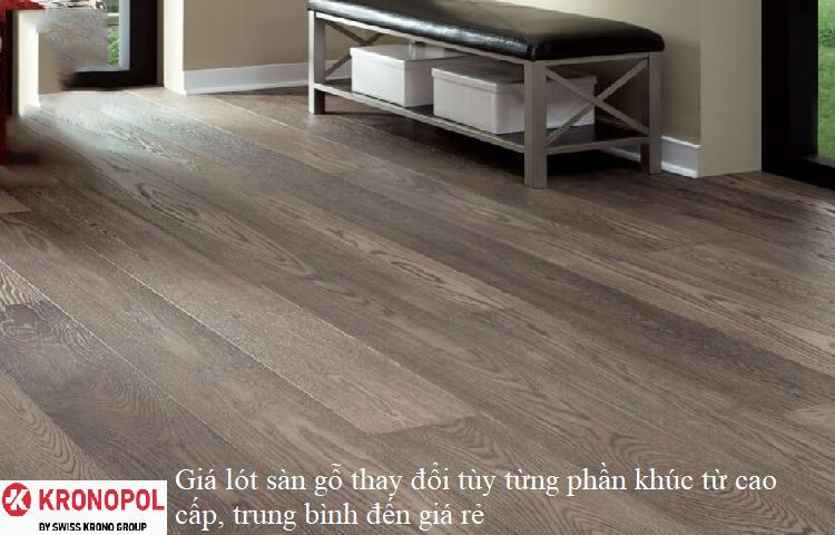 Giá lót sàn gỗ thay đổi tùy từng phần khúc từ cao cấp, trung bình đến giá rẻ