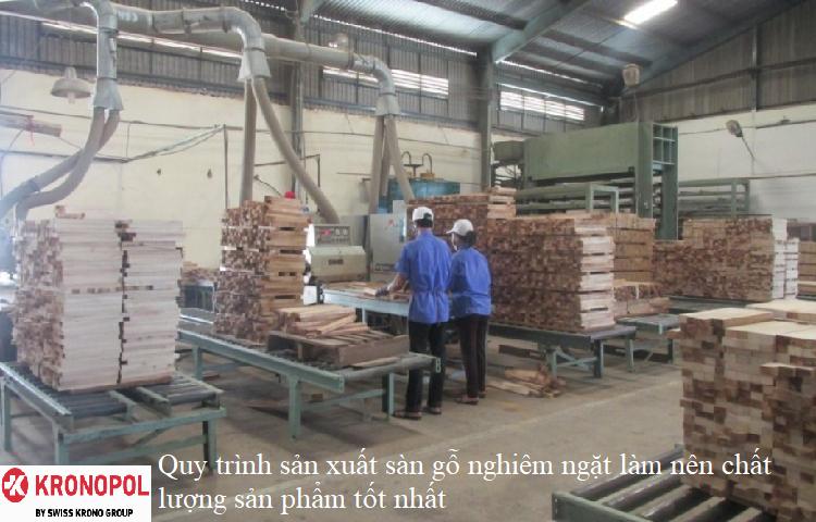 Quy trình sản xuất sàn gỗ nghiêm ngặt làm nên chất lượng sản phẩm tốt nhất