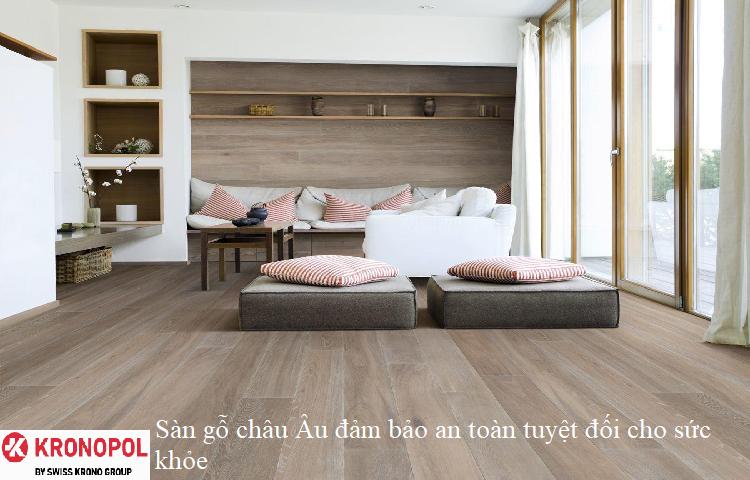 Sàn gỗ châu Âu đảm bảo an toàn tuyệt đối cho sức khỏe