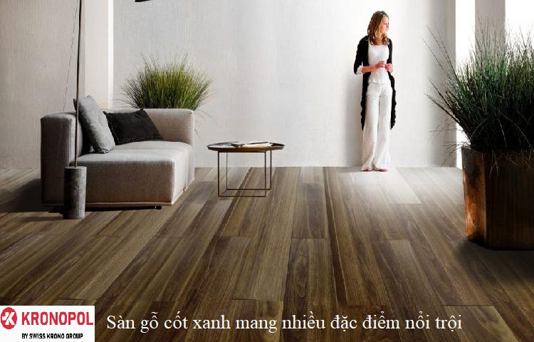 Sàn gỗ cốt xanh mang nhiều đặc điểm nổi trội