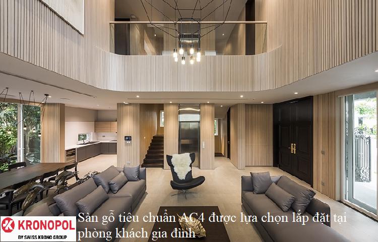 Sàn gỗ tiêu chuẩn AC4 được lựa chọn lắp đặt tại phòng khách gia đình